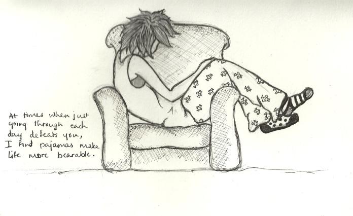 Pajamas make life more bearable.